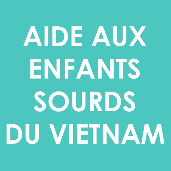 Aide aux enfants sourds du Vietnam